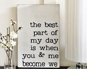 The best part of my day is when you and me become we.  Customizable Sign.  Choose Your girls. Home Decor. Personalized Gift
