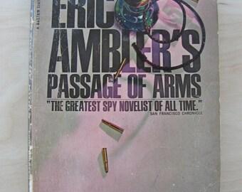 Vintage Paperback Book Passage of Arms Eric Ambler Fiction Novel 1960s Suspense Espionage Far East Opium Secret Agent Spy Murder Thriller