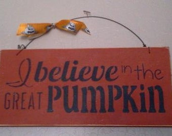 I Believe in the Great Pumpkin - Halloween Sign - Wooden Halloween Sign