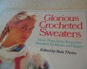 Glorious Crocheted Sweaters Edited by Nola Theiss Softcover  Over 60 sweater designs