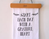 start each day with a grateful heart tea towel, mother's day gift, housewarming gift, wedding, kitchen decor, hostess gift, gift for mom