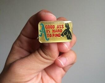 """Vintage """"A good ass"""" soft enamel lapel pin"""