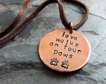 Love Walks on Four Paws, Dog Lover Necklace, Copper Disc, Metal Stamped, Pendant Necklace
