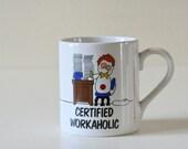 Vintage Workaholic Mug,Fun Mug, Certified Workaholic