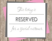 Reserved for a special customer