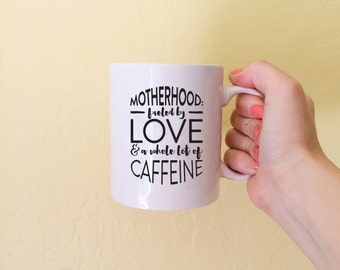 Gift For Mom, Gift For Best Friend, Coffee Mug, Motherhood: Fueled By Love & A Whole Lot Of Caffeine, Quote Mug, Ceramic Mug, New Mom Gift