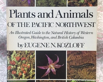 Vintage Book Plants and Animals of the Pacific Northwest by Eugene N. Kozloff Vintage Science Book Antique Science Book