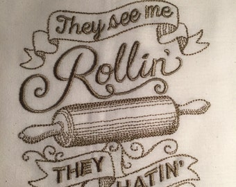 OneTea Towel Flour Sack Towels with fun Embroidery Sayings They see me Rollin' the Hatin' pick your color of tea towel beige or white