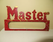 """Vintage Sign MASTER ? /  Red on brass / finding or supply / Distressed / 8 by 4.25"""""""