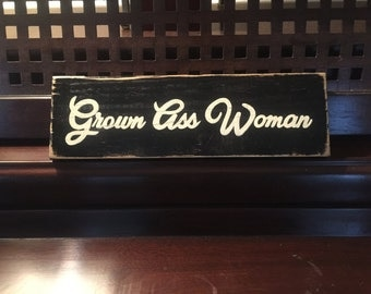 GROWN ASS WOMAN Sign Plaque Independent Lady Hand Painted Wooden You Pick Color