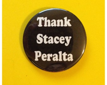 Thank Stacey Peralta Button or Bottle Opener