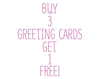 Buy 3 greeting cards get 1 FREE, eco friendly greeting cards