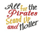 All for the Pirates Stand Up and Holler - 8 Sizes