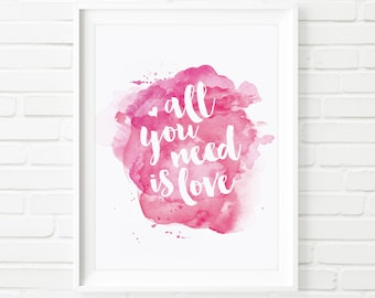 All you need is love Printable quotes, Printable Art, home decor, love print, watercolor print, kids print, pink decor, Beatles lyrics