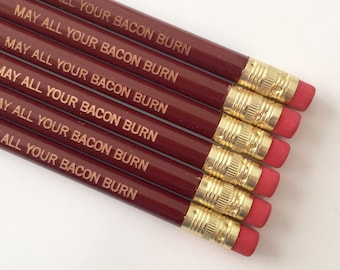 May all your bacon burn pack engraved pencils. multiple quantities available