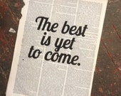 "Art Print: ""the best is yet to come"" Frank Sinatra quote printed on a repurposed (broken dictionary) book page"