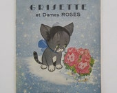 GRISETTE et DAMES ROSES French Childrens Book 1950s softcover