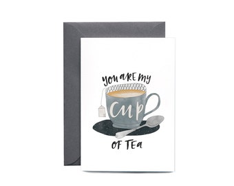 You Are My Cup of Tea Illustrated Greeting Card