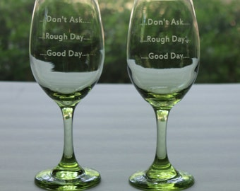 Good Day - Rough Day - Don't Ask - Green Wine Glass Set - FREE Personalization