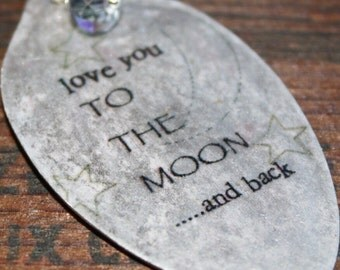 Stocking Stuffer Love You To The Moon Pendant, Spoon Jewelry, Silverware Jewelry, Gift for Mom, Daughter, Kyleemae Designs
