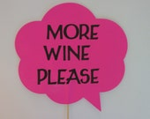 Thought bubble on a stick, Wedding photo props, photo booth props, MORE WINE PLEASE photo prop