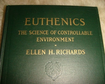 Euthenics The Science of Controllable Enviroment Better Living COnditions Modern Enviroments