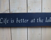 Made to Order Sign, Life Is Better at the ... , You choose wording and color