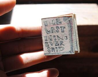 Teeny Ziney 1 - The Last Thing Ever Said - A Tiny Art Zine