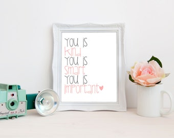 You is Kind, You is Smart, You is Important Nursery Printable