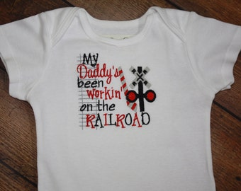 My daddy's been workin' on the RAILROAD  machine embroidery design on bodysuit or t-shirt.