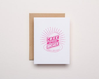 Cake is the Answer - Letterpress Birthday Card