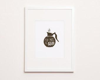 You Smell So Good - Letterpress Coffee Print