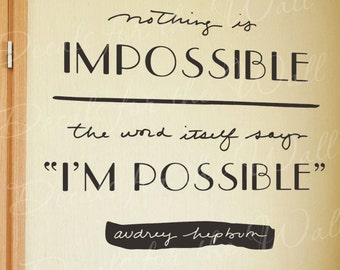 Nothing Is Impossible Im Possible Audrey Hepburn Quote Decal Wall Art Vinyl Q31