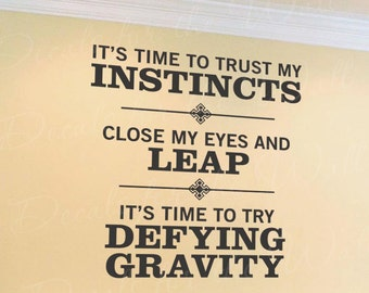 Try Defying Gravity Wicked Vinyl Wall Decal Art Decor Quote Sticker Saying Q03