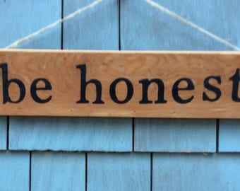 Be Honest Rustic Sign