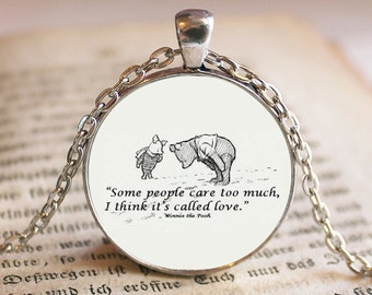 Some people care too much. I think it's called love - Winnie the Pooh Pendant/Necklace Jewelry, Pooh Jewelry, Pooh Quotes, Gift