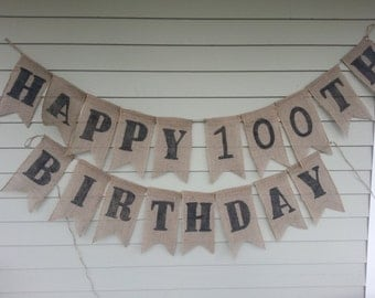 Happy 100th Birthday Banner, Burlap. Made by a stay at home veteran.