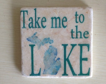 Set of 4 Tumbled Tile Michigan Take me to the Lake Coasters with Cork backing.