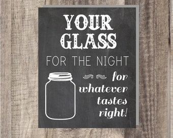 8x10 Instant Download - Your Glass For the Night - Mason Jar glass marker - Modern Design DIY, Reception Sign Classic Wedding
