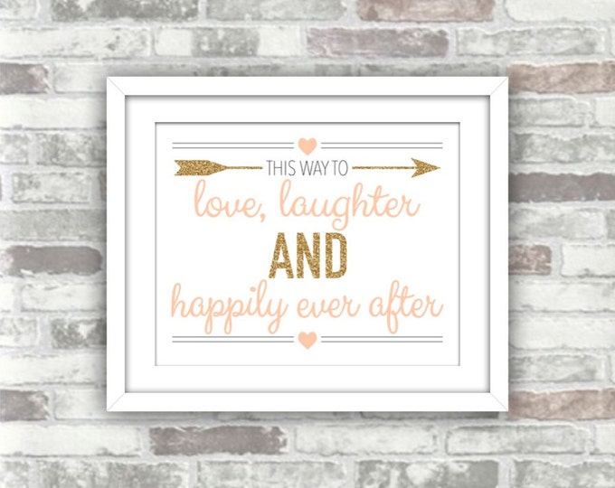 INSTANT DOWNLOAD - Printable Wedding Sign - Love, laughter and happily ever after - 8x10 digital art print file - Gold Blush Pink - Decor