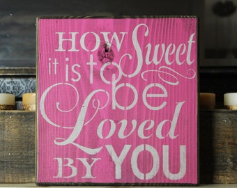 wooden sign, how sweet it is to be loved by you, subway art, wall decor, wood sign, hand painted wood sign, wedding gift, gift, shabby chic