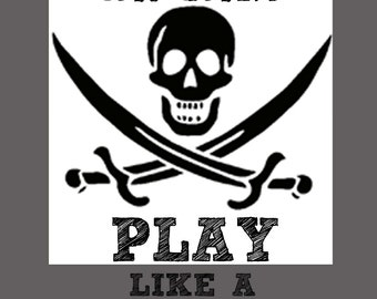Work like a captain play like a pirate sign with Jolly Roger 8.5X11 instant download