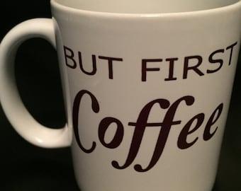 But first, coffee coffee mug - funny coffee mug