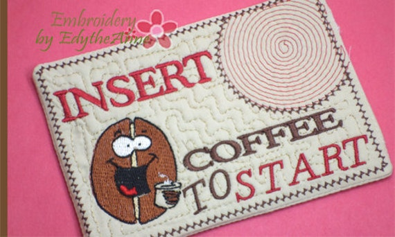 INSERT COFFEE to START Mug Mat/Mug Rug.In The Hoop Embroidered Design.  Digital File. Available immediately. from EmbroideryEdytheAnn on Etsy Studio