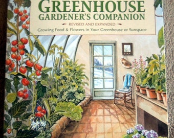 Greenhouse Gardener's Companion Revised and Expanded by Shane Smith  Illustrations by Marjorie C. Leggitt