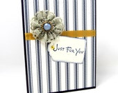 Just for You - Any Occasion Card - Navy Blue and Ivory Ticking - Purple Card - Crocheted Flower - Gold Ribbon - Hand Stamped