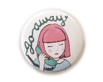 "Go Away 1.5"" Pinback Button - Pastel Telephone Girl Illustration Pin/Badge"