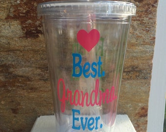 Best Grandma Ever Tumbler, Grandma Gift, Grandma Cup, Gift for Grandma, Mother's Day Gift, Best Mom Ever, Best Nana Ever