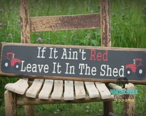 """Handcrafted Case IH Red Tractor Wood Sign """"If it ain't red leave it in the shed"""""""