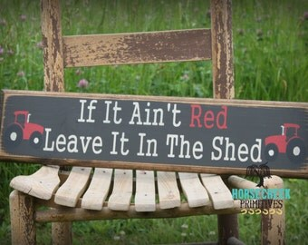 "Handcrafted Red Tractor Wood Sign ""If it ain't red leave it in the shed"""